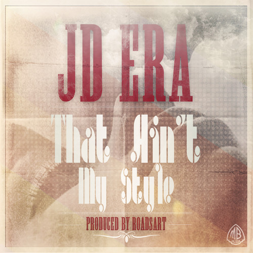 JD ERA – THAT AIN'T MY STYLE [HOT]
