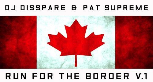 DJ Disspare & Pat Supreme's – Run For The Border Vol. 1 Mixtape
