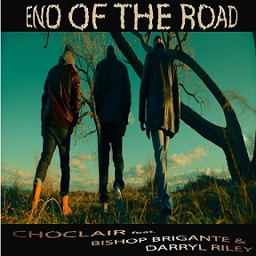 Choclair – End Of The Road Ft Bishop Brigante & Darryl Riley (HOT TRACK)
