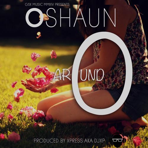 Oshaun – arOund