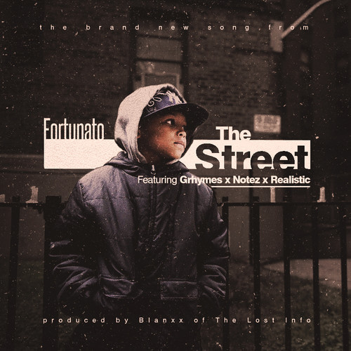 Fortunato – The Street Ft Grhymes, Notez & Realistic