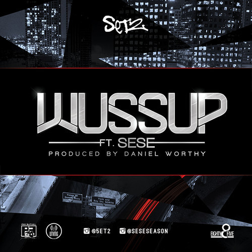 Set2 – Wussup ft. Sese (New Single)