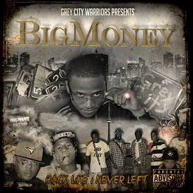 Big Money – Back Like I Never Left (Mixtape)
